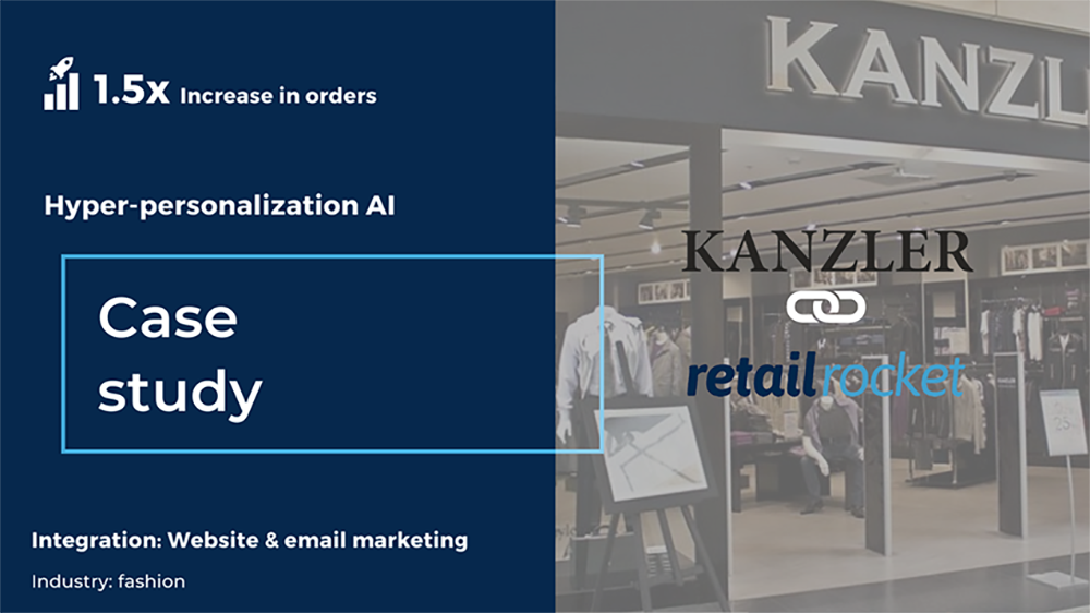 KANZLER case study: how to create an Individual Approach and achieve an increase of 1.5 times in Orders by using AI