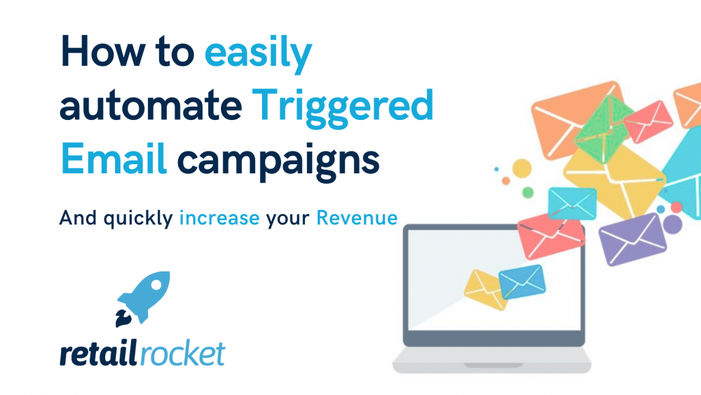 How to easily automate trigger-based emails and quickly increase your revenue