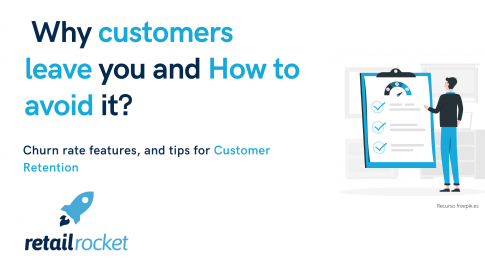 Churn Rate features: why customers leave you and how to avoid it