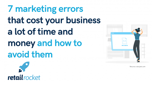 7 marketing errors that cost your business a lot of time and money and how to avoid them
