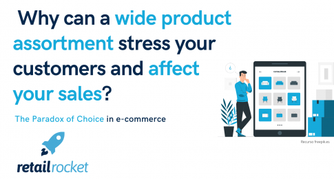 The paradox of choice: Why can a wide product assortment stress your customers and affect your sales?