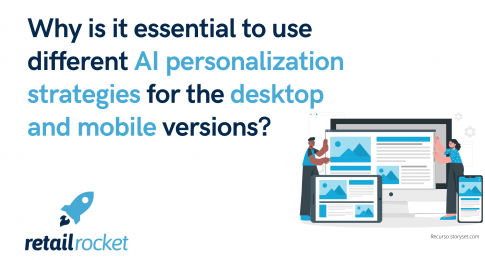 Why is it essential to use different AI personalization strategies for the desktop and mobile versions?