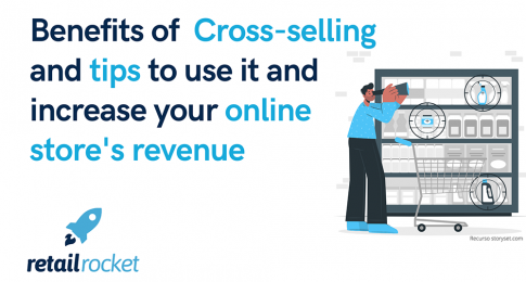 The benefits of Cross-Selling and tips on how to use this sales technique in your online store to increase your revenue