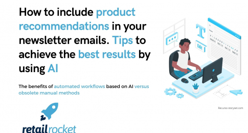 How to include product recommendations in your newsletter emails. Tips to achieve the best results by using AI