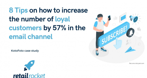 8 Tips to increase the number of loyal customers by 57% in the email channel