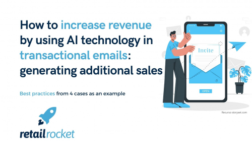 How to increase revenue by using AI technology in transactional emails: generating additional sales